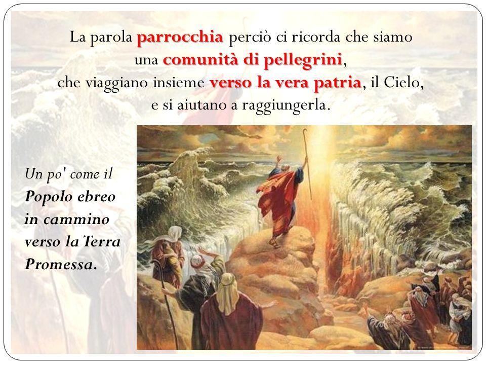 parrocchia comunità di pellegrini verso la vera patria La parola parrocchia perciò ci ricorda che siamo una comunità di pellegrini, che viaggiano insi