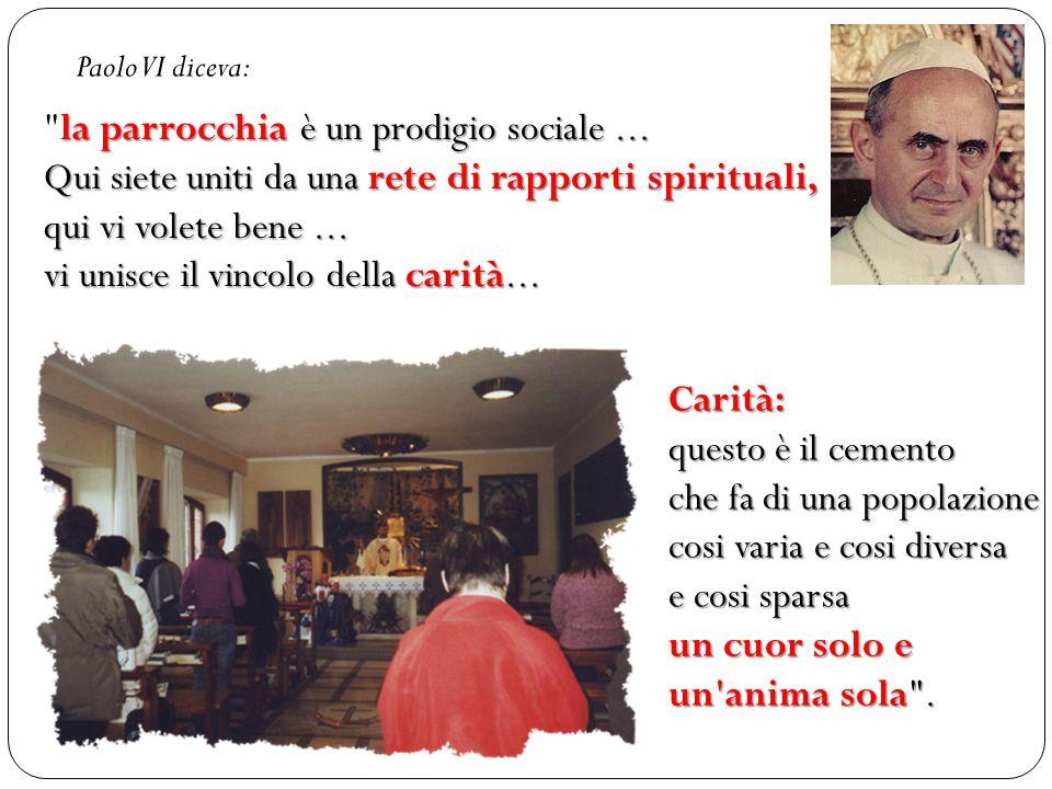 la parrocchia è un prodigio sociale... Qui siete uniti da una rete di rapporti spirituali,