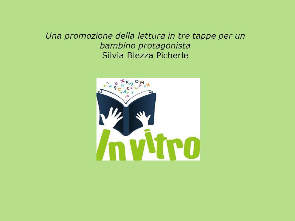 Una promozione della lettura in tre tappe per un bambino protagonista Silvia Blezza Picherle