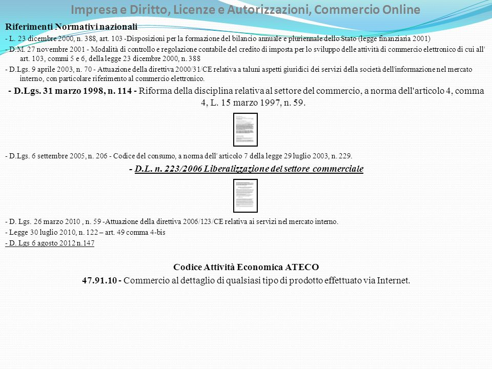Impresa e Diritto, Licenze e Autorizzazioni, Commercio Online Riferimenti Normativi nazionali - L. 23 dicembre 2000, n. 388, art. 103 -Disposizioni pe