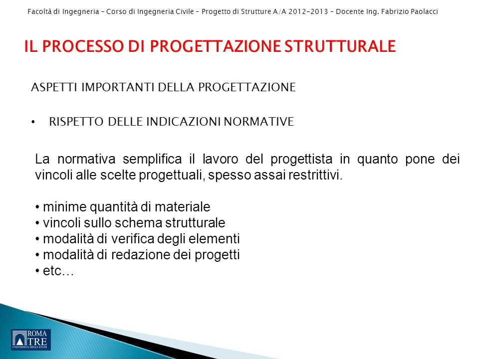 Facoltà di Ingegneria - Corso di Ingegneria Civile – Progetto di Strutture A/A 2012-2013 – Docente Ing. Fabrizio Paolacci ASPETTI IMPORTANTI DELLA PRO