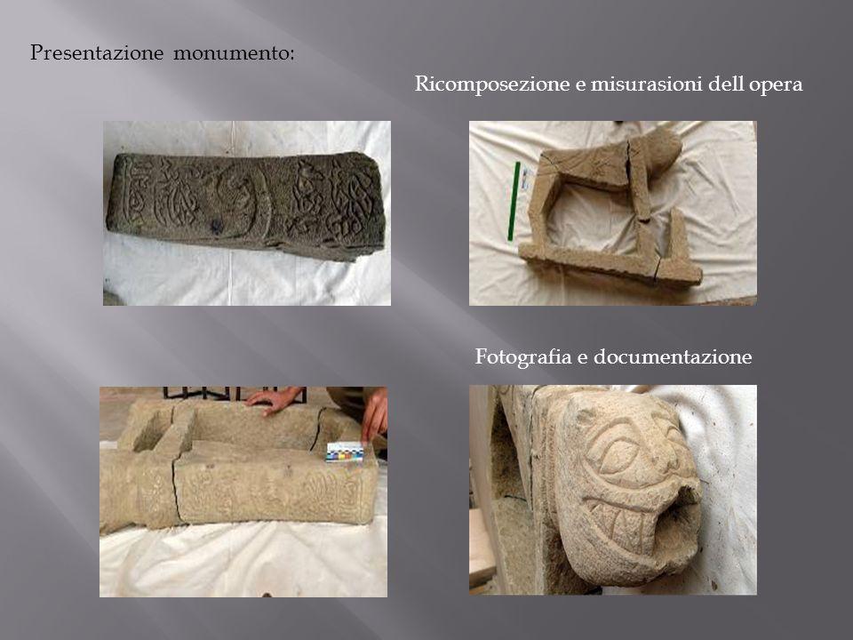 Presentazione monumento: Fotografia e documentazione Ricomposezione e misurasioni dell opera