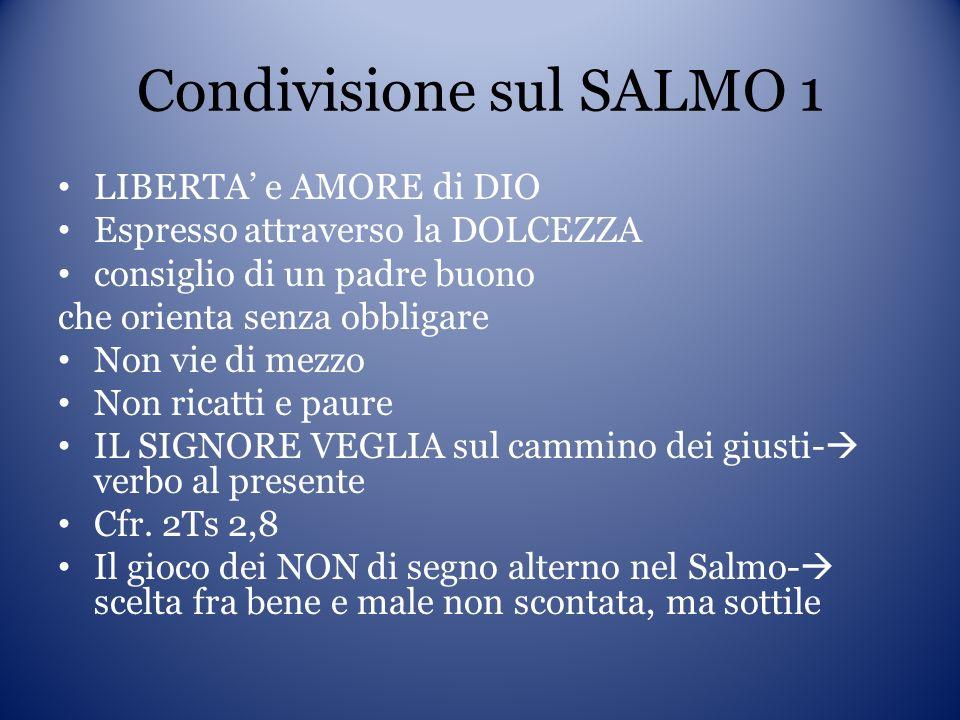 Condivisione sul SALMO 1 Problematicità del tema della RETRIBUZIONE: va tutto bene a chi sceglie il bene.