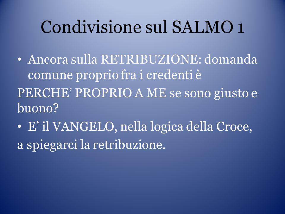 Condivisione sul SALMO 1 La metafora dellALBERO è molto significativa: cfr.