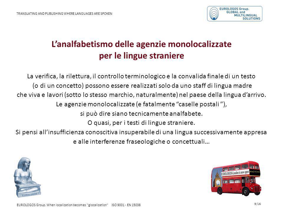 Lanalfabetismo delle agenzie monolocalizzate per le lingue straniere La verifica, la rilettura, il controllo terminologico e la convalida finale di un