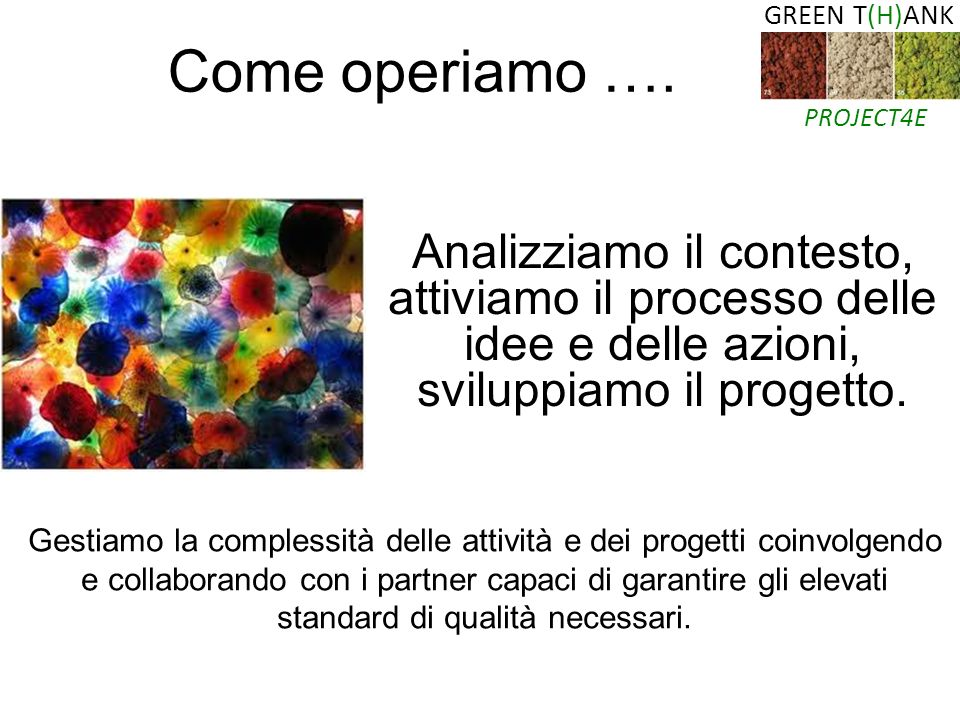 GREEN T(H)ANK PROJECT4E Come operiamo ….