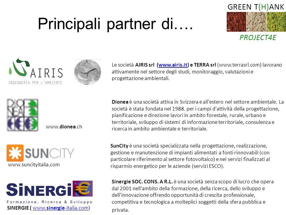 SINERGIE ( www.sinergie-italia.com)www.sinergie-italia.com Principali partner di…. GREEN T(H)ANK PROJECT4E Sinergie SOC. CONS. A R.L. è una società se