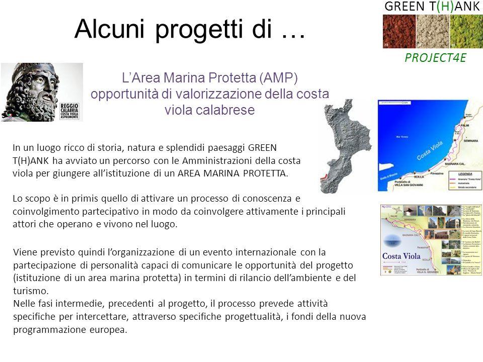 LArea Marina Protetta (AMP) opportunità di valorizzazione della costa viola calabrese GREEN T(H)ANK PROJECT4E Alcuni progetti di … In un luogo ricco d