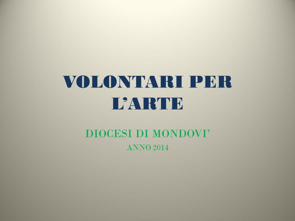 VOLONTARI PER LARTE DIOCESI DI MONDOVI ANNO 2014