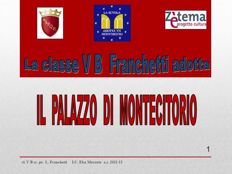 cl. V B sc. pr. L. Franchetti I.C. Elsa Morante a.s. 2011-12 1