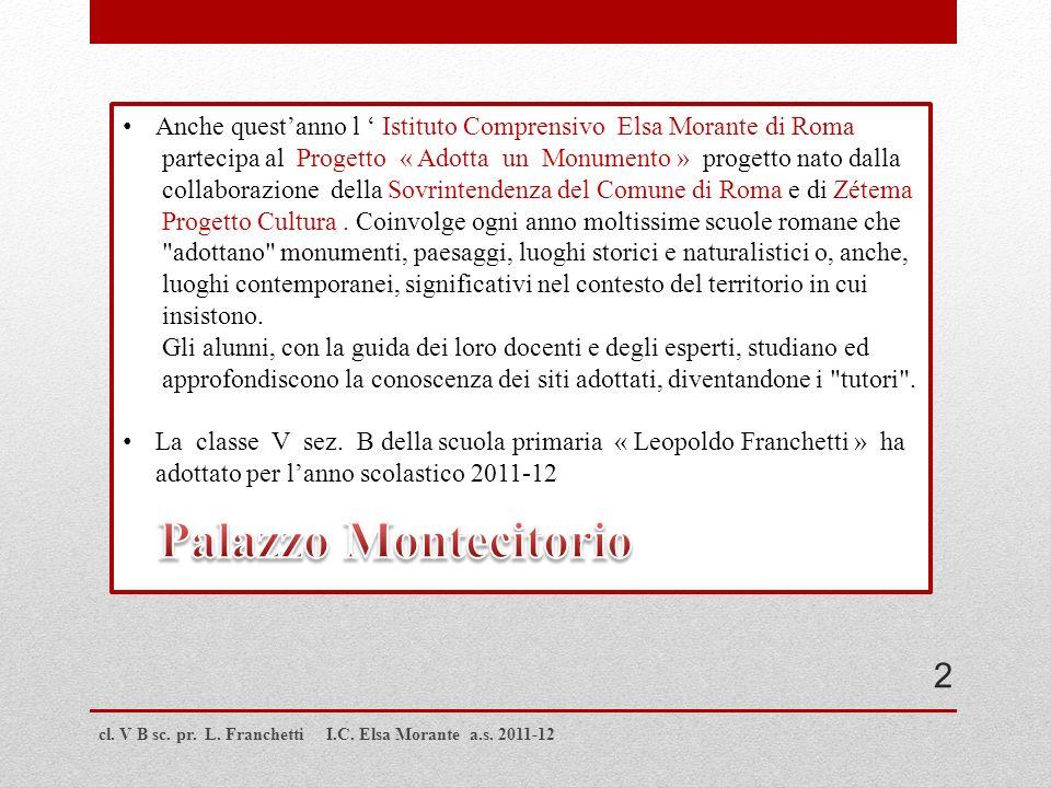 Anche questanno l Istituto Comprensivo Elsa Morante di Roma partecipa al Progetto « Adotta un Monumento » progetto nato dalla collaborazione della Sov