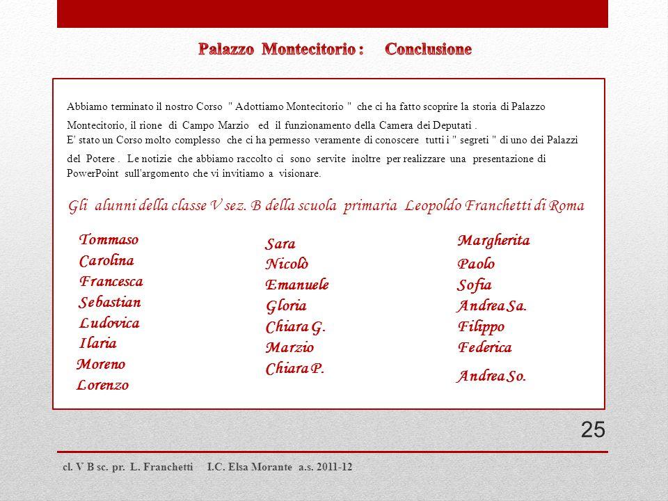 cl. V B sc. pr. L. Franchetti I.C. Elsa Morante a.s. 2011-12 Abbiamo terminato il nostro Corso