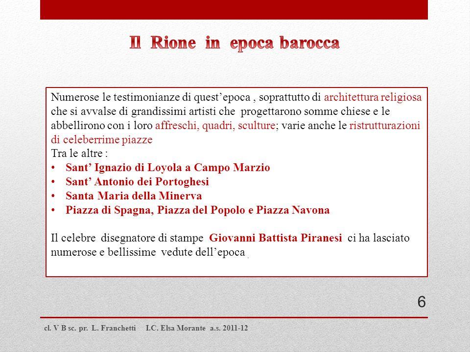 cl. V B sc. pr. L. Franchetti I.C. Elsa Morante a.s. 2011-12 Numerose le testimonianze di questepoca, soprattutto di architettura religiosa che si avv