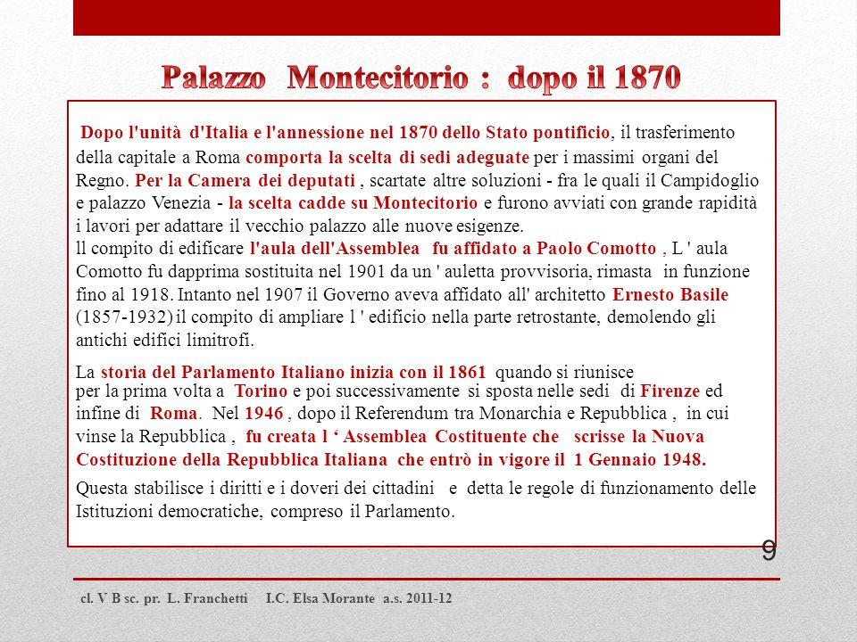 cl. V B sc. pr. L. Franchetti I.C. Elsa Morante a.s. 2011-12 Dopo l'unità d'Italia e l'annessione nel 1870 dello Stato pontificio, il trasferimento de