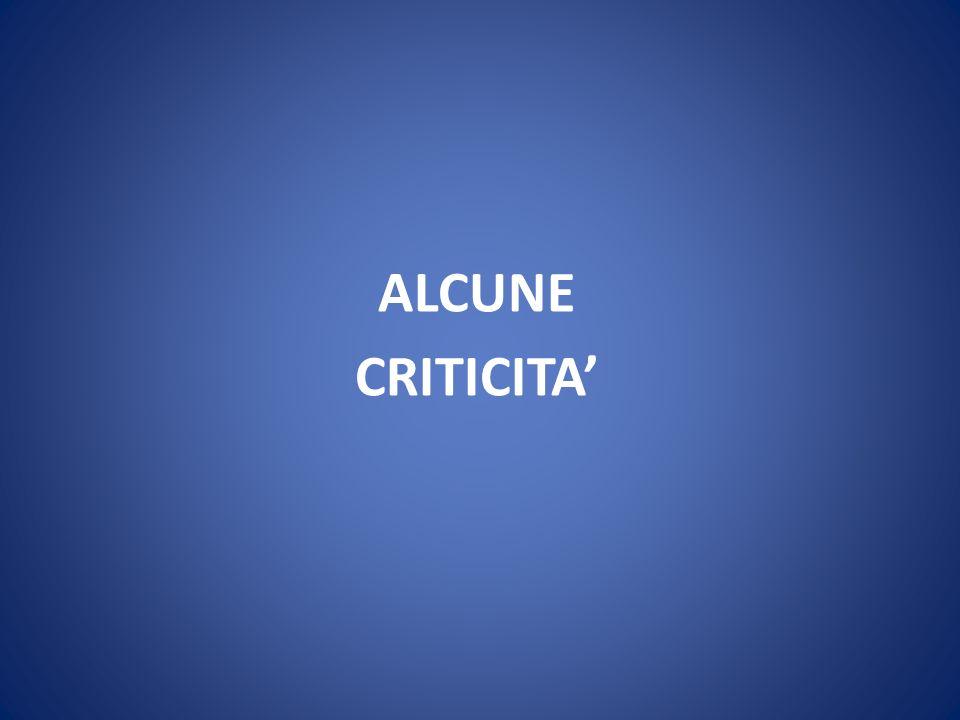 ALCUNE CRITICITA