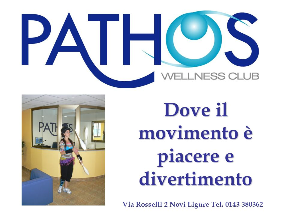 Dove il movimento è piacere e divertimento Via Rosselli 2 Novi Ligure Tel. 0143 380362