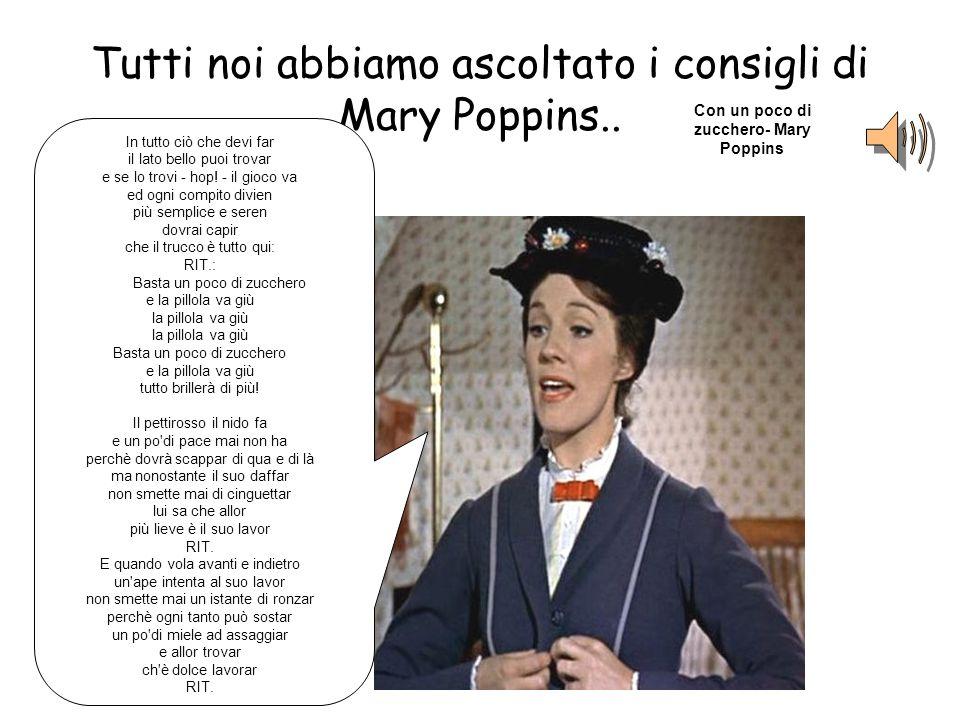 Tutti noi abbiamo ascoltato i consigli di Mary Poppins.. In tutto ciò che devi far il lato bello puoi trovar e se lo trovi - hop! - il gioco va ed ogn