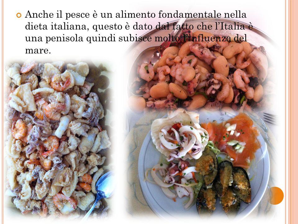 Anche il pesce è un alimento fondamentale nella dieta italiana, questo è dato dal fatto che lItalia è una penisola quindi subisce molto linfluenza del