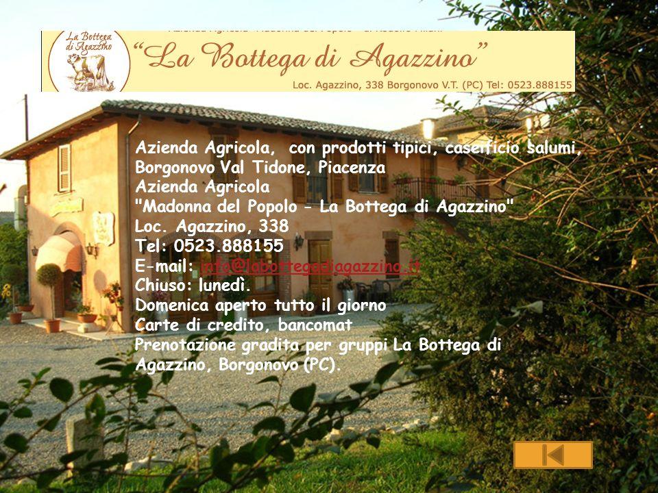 Azienda Agricola, con prodotti tipici, caseificio salumi, Borgonovo Val Tidone, Piacenza Azienda Agricola