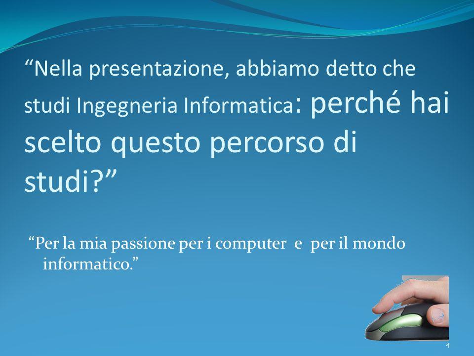 In campo educativo quali possono essere, secondo te, i vantaggi dellinformatica.