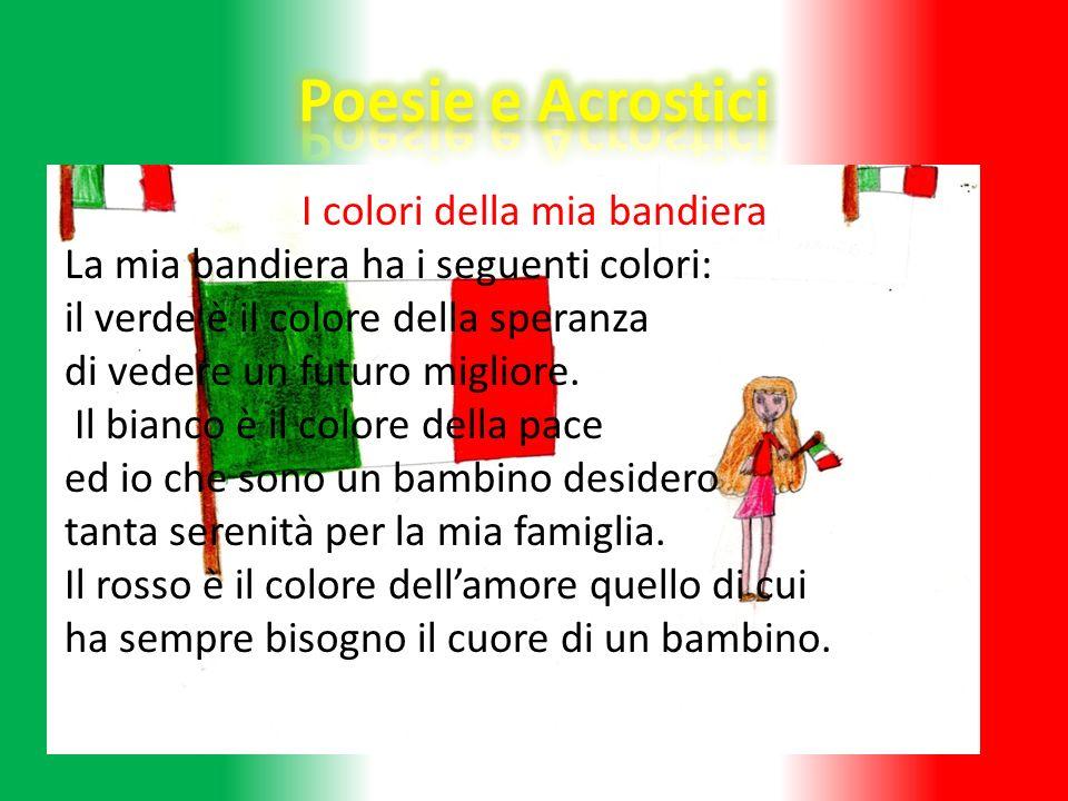 I colori della mia bandiera La mia bandiera ha i seguenti colori: il verde è il colore della speranza di vedere un futuro migliore. Il bianco è il col