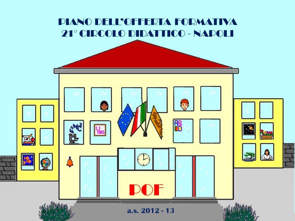 PIANO DELLOFFERTA FORMATIVA 21° CIRCOLO DIDATTICO - NAPOLI POF a.s. 2012 - 13