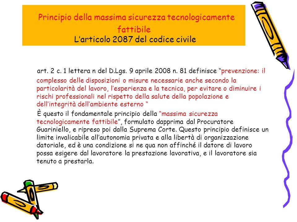 Principio della massima sicurezza tecnologicamente fattibile Larticolo 2087 del codice civile art.