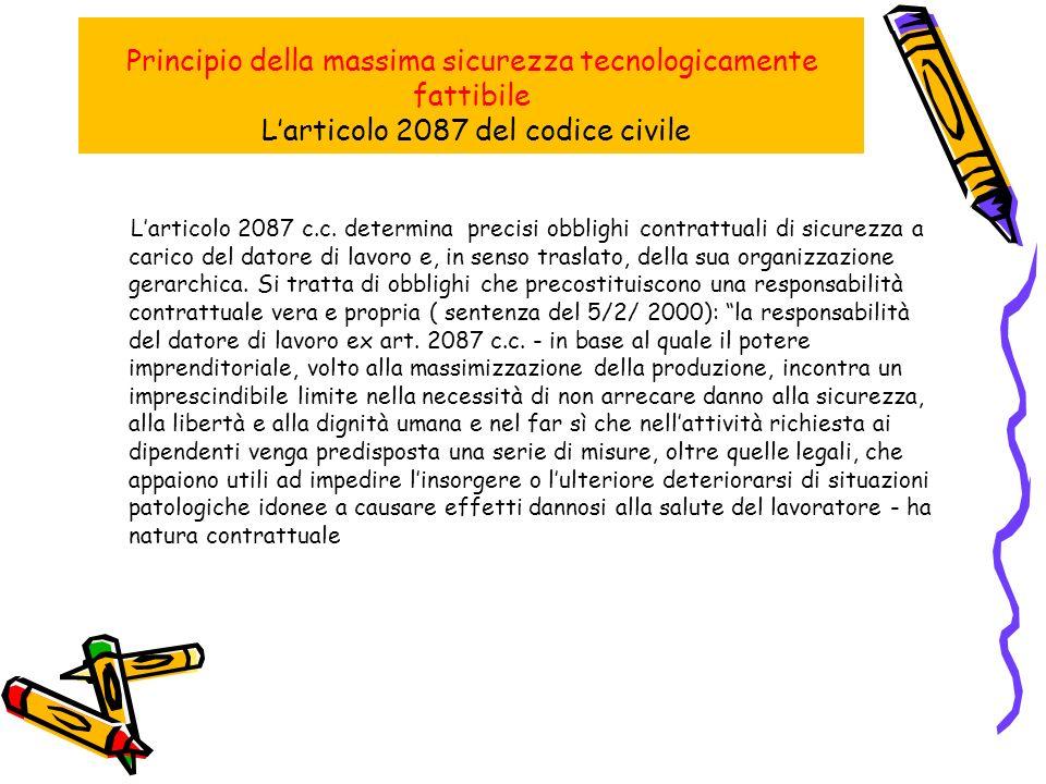 Principio della massima sicurezza tecnologicamente fattibile Larticolo 2087 del codice civile Larticolo 2087 c.c.
