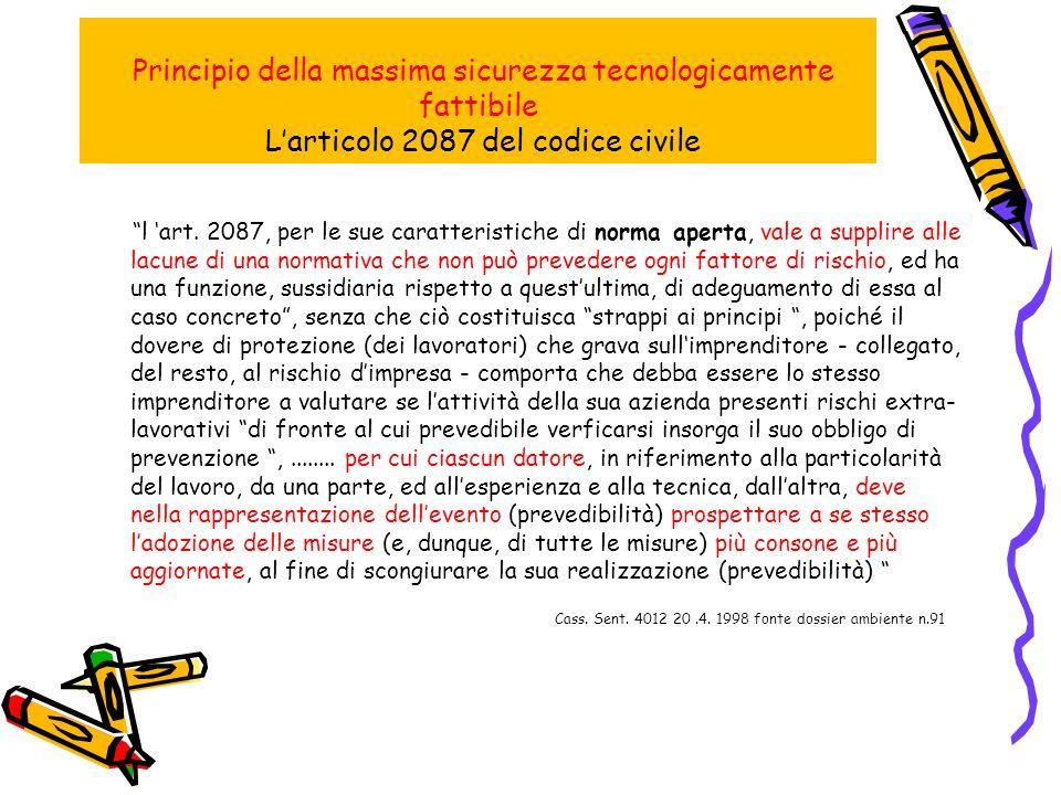 Principio della massima sicurezza tecnologicamente fattibile Larticolo 2087 del codice civile l art.
