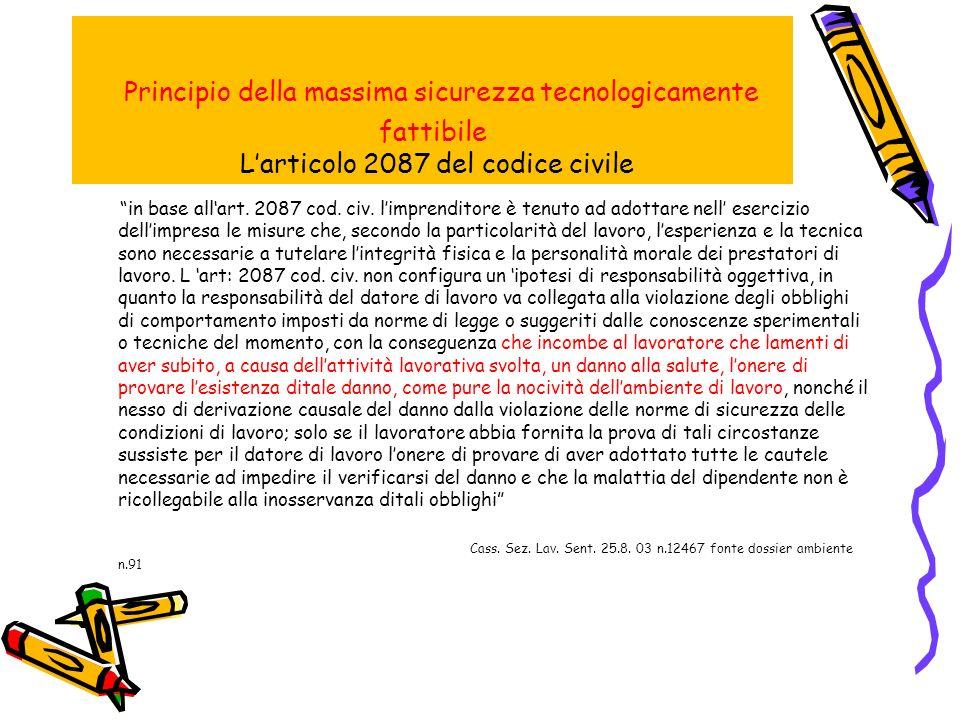 Principio della massima sicurezza tecnologicamente fattibile Larticolo 2087 del codice civile in base allart.