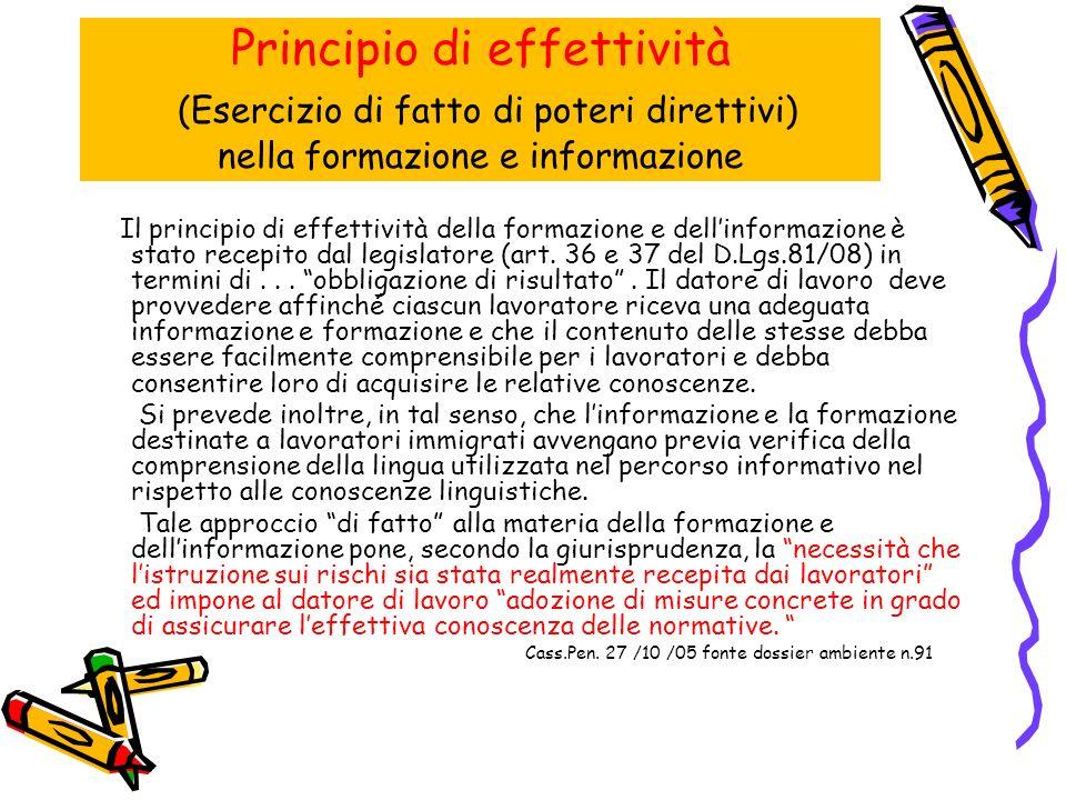 Principio di effettività (Esercizio di fatto di poteri direttivi) nella formazione e informazione Il principio di effettività della formazione e dellinformazione è stato recepito dal legislatore (art.