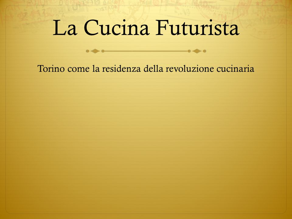La Cucina Futurista Torino come la residenza della revoluzione cucinaria