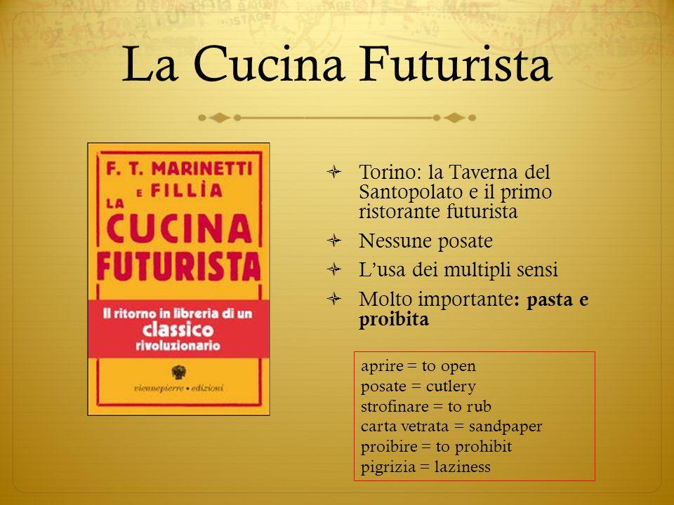 La Cucina Futurista Torino: la Taverna del Santopolato e il primo ristorante futurista Nessune posate Lusa dei multipli sensi Molto importante : pasta