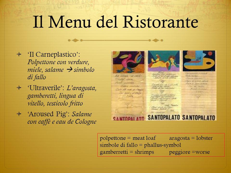 Il Menu del Ristorante Il Carneplastico: Polpettone con verdure, miele, salame simbolo di fallo Ultraverile: Laragosta, gamberetti, lingua di vitello,