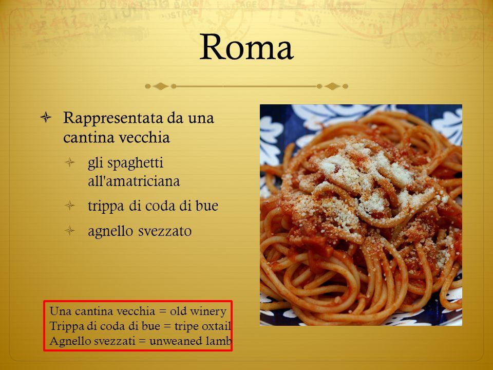 Roma Rappresentata da una cantina vecchia gli spaghetti all'amatriciana trippa di coda di bue agnello svezzato Una cantina vecchia = old winery Trippa