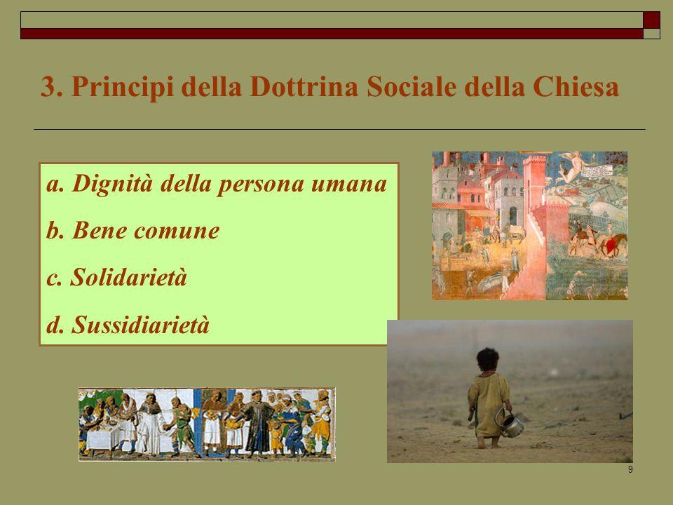 9 3.Principi della Dottrina Sociale della Chiesa a.