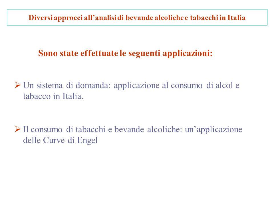Diversi approcci allanalisi di bevande alcoliche e tabacchi in Italia Un sistema di domanda: applicazione al consumo di alcol e tabacco in Italia.