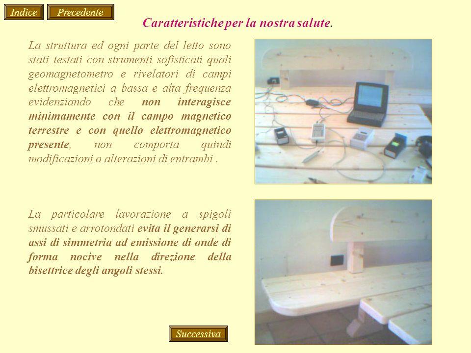 La struttura ed ogni parte del letto sono stati testati con strumenti sofisticati quali geomagnetometro e rivelatori di campi elettromagnetici a bassa