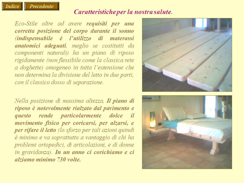 Eco-Stile oltre ad avere requisiti per una corretta posizione del corpo durante il sonno (indispensabile è lutilizzo di materassi anatomici adeguati,