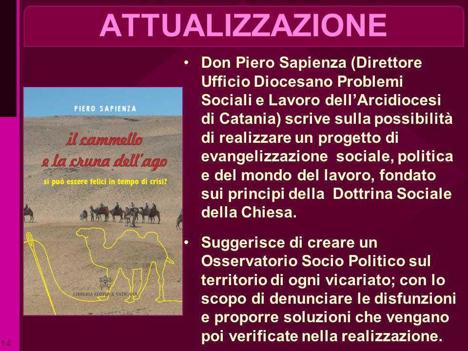 ATTUALIZZAZIONE Don Piero Sapienza (Direttore Ufficio Diocesano Problemi Sociali e Lavoro dellArcidiocesi di Catania) scrive sulla possibilità di real
