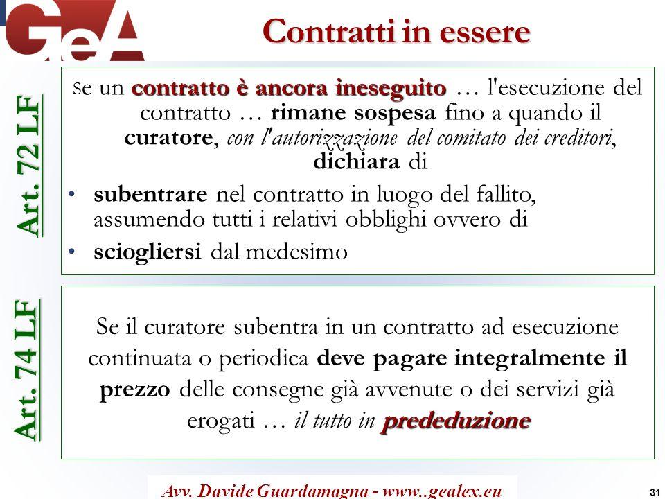 Contratti in essere Art. 72 LF contratto è ancora ineseguito S e un contratto è ancora ineseguito … l'esecuzione del contratto … rimane sospesa fino a