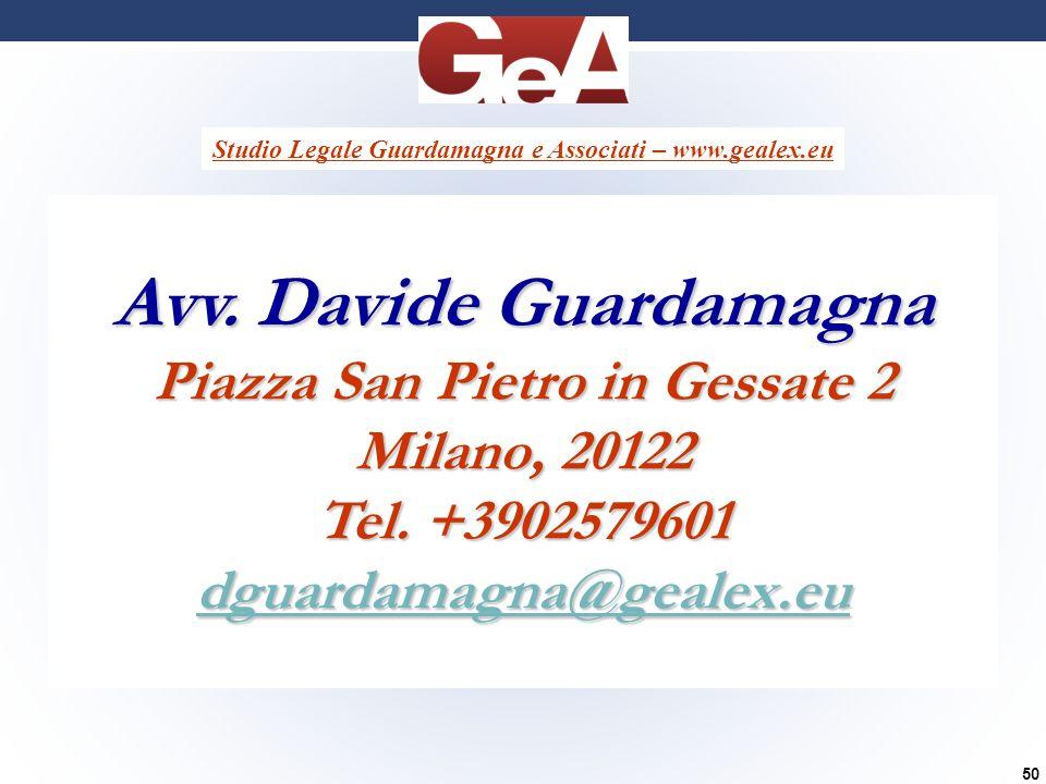 Avv. Davide Guardamagna Piazza San Pietro in Gessate 2 Milano, 20122 Tel. +3902579601 dguardamagna@gealex.eu Studio Legale Guardamagna e Associati – w