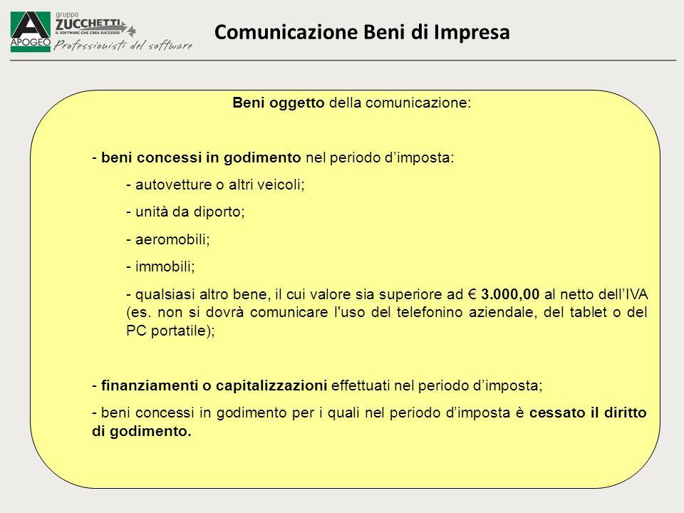 Comunicazione Beni di Impresa Beni oggetto della comunicazione: - beni concessi in godimento nel periodo dimposta: - autovetture o altri veicoli; - un