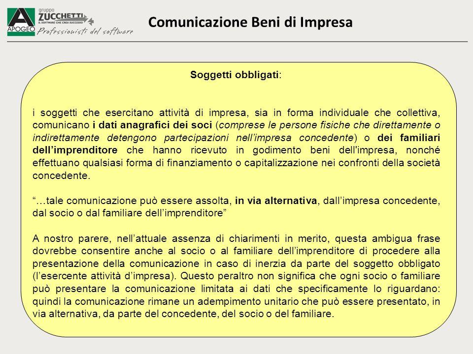 Comunicazione Beni di Impresa Soggetti obbligati: i soggetti che esercitano attività di impresa, sia in forma individuale che collettiva, comunicano i