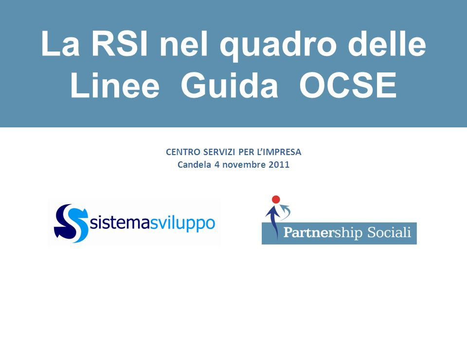 CENTRO SERVIZI PER LIMPRESA Candela 4 novembre 2011 La RSI nel quadro delle Linee Guida OCSE