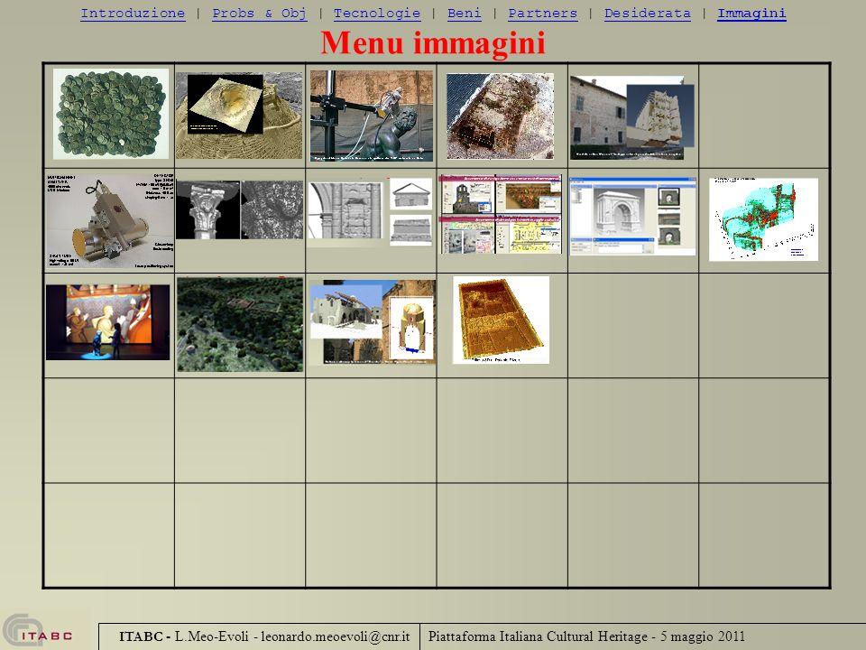 Piattaforma Italiana Cultural Heritage - 5 maggio 2011 ITABC - L.Meo-Evoli - leonardo.meoevoli@cnr.it IntroduzioneIntroduzione | Probs & Obj | Tecnolo