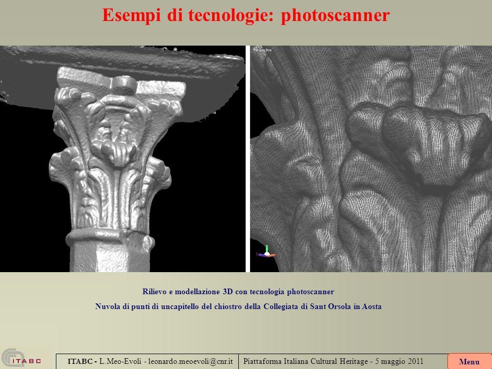 Piattaforma Italiana Cultural Heritage - 5 maggio 2011 ITABC - L.Meo-Evoli - leonardo.meoevoli@cnr.it Esempi di tecnologie: photoscanner Rilievo e mod
