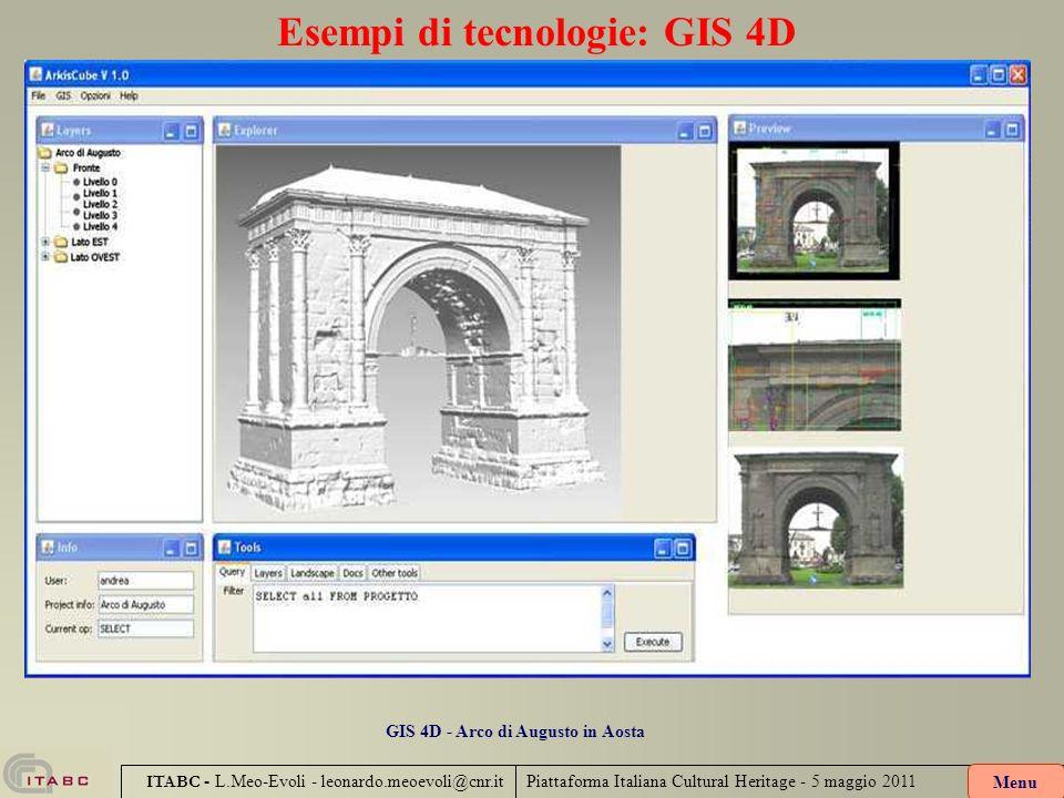 Piattaforma Italiana Cultural Heritage - 5 maggio 2011 ITABC - L.Meo-Evoli - leonardo.meoevoli@cnr.it Esempi di tecnologie: GIS 4D GIS 4D - Arco di Au