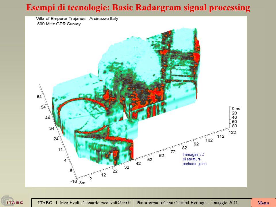 Piattaforma Italiana Cultural Heritage - 5 maggio 2011 ITABC - L.Meo-Evoli - leonardo.meoevoli@cnr.it Esempi di tecnologie: Basic Radargram signal pro