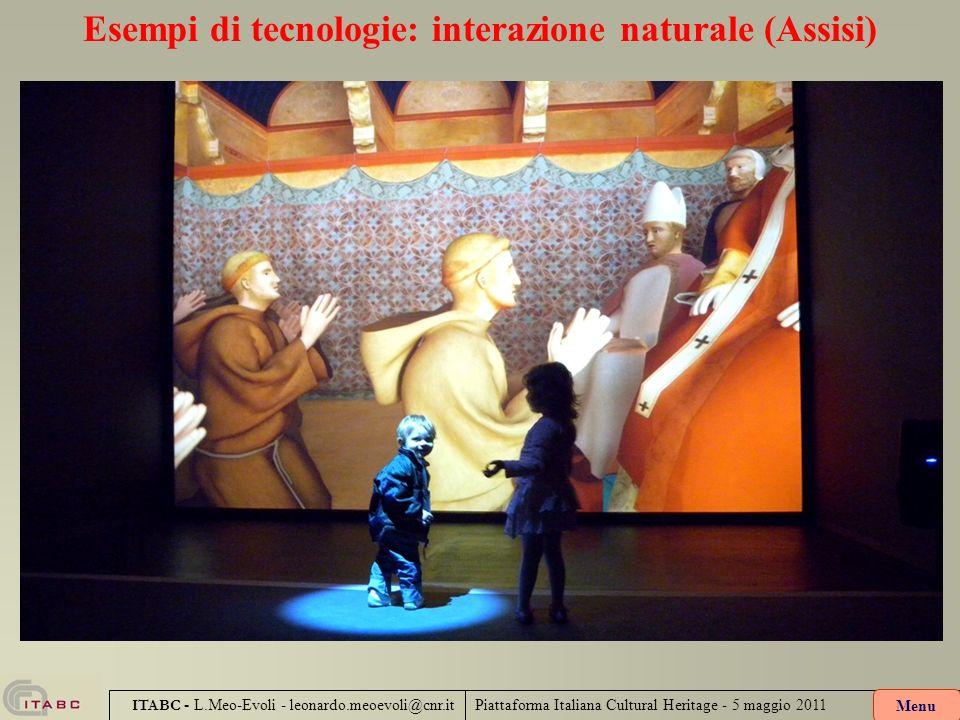 Piattaforma Italiana Cultural Heritage - 5 maggio 2011 ITABC - L.Meo-Evoli - leonardo.meoevoli@cnr.it Esempi di tecnologie: interazione naturale (Assi